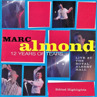 12 Years of Tears (Live at the Royal Albert Hall) - Marc Almond