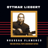 Nouveau Flamenco (1990 2000 Special Tenth Anniversary Edition)-Ottmar Liebert