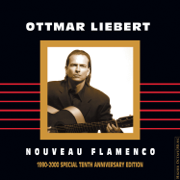 Nouveau Flamenco (1990-2000 Special Tenth Anniversary Edition) - Ottmar Liebert - Ottmar Liebert