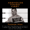 Tucker Max - Assholes Finish First (Abridged)  artwork
