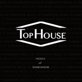 Tophouse - I'll Find Out