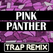 Pink Panther (Trap Remix) - Trap Remix Guys - Trap Remix Guys