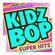 KIDZ BOP Kids - KIDZ BOP Super Hits