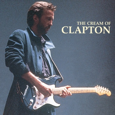 The Cream of Clapton - Eric Clapton