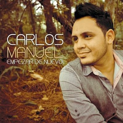 Empezar De Nuevo - Carlos Manuel