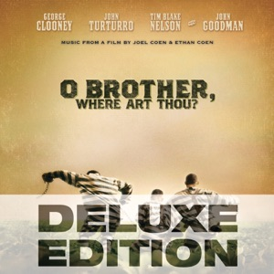 O Brother, Where Art Thou? (Music From the Motion Picture) [Deluxe Edition]