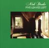 Five Leaves Left ((Remastered)) - Nick Drake
