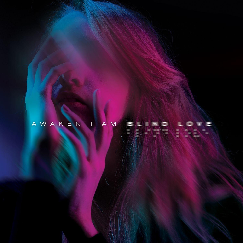 Awaken I Am - Blind Love [single] (2017)
