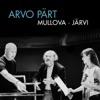 ARVO PÄRT, Viktoria Mullova, Estonian National Symphony Orchestra & Paavo Järvi