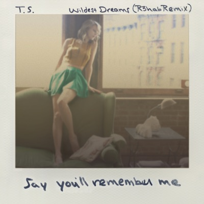 Wildest Dreams (R3hab Remix) - Single - Taylor Swift