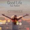 Good Life feat Nadeem Single