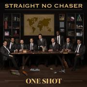 One Shot - Straight No Chaser - Straight No Chaser