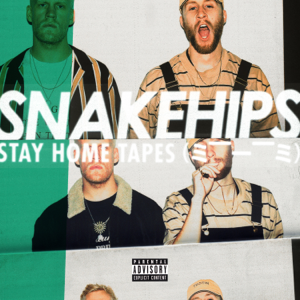 Snakehips - Stay Home Tapes (= --__-- =) - EP