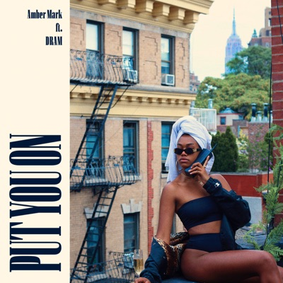 Put You On (feat. DRAM) - Single MP3 Download