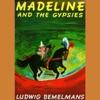 Madeline and the Gypsies (Unabridged)