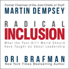 Radical Inclusion: What the Post-9/11 World Should Have Taught Us About Leadership (Unabridged) - Martin Dempsey & Ori Brafman