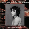 Pure and Simple, Joan Jett & The Blackhearts