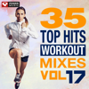 35 Top Hits, Vol. 17 - Workout Mixes (Unmixed Workout Music Ideal for Gym, Jogging, Running, Cycling, Cardio and Fitness) - Power Music Workout