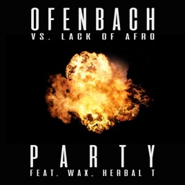 Ofenbach vs. Lack of Afro - Party (feat Herbal T, Wax)