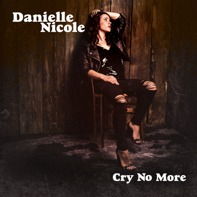 Cry No More - Danielle Nicole song