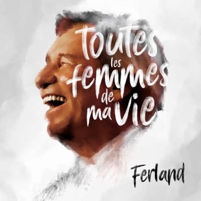 Jean-Pierre Ferland– Toutes les femmes de ma vie