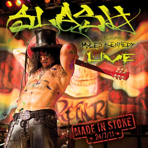 Slash - Made In Stoke 24.7.11 (Live) [feat. Myles Kennedy]