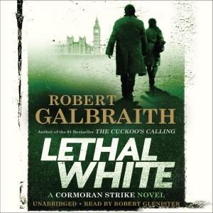 Lethal White: A Cormoran Strike Novel (Unabridged) - Robert Galbraith audiobook, mp3