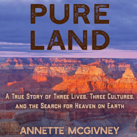 Pure Land: A True Story of Three Lives, Three Cultures and the Search for Heaven on Earth (Unabridged) audiobook