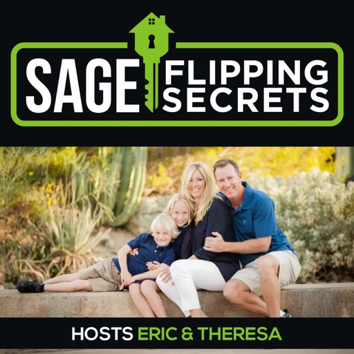 Cover image of Sage Flipping Secrets - real estate flipping, investing, and proven cash flow with Eric and Theresa Sage