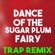 Dance of the Sugar Plum Fairy (Trap Remix) - Christmas Classics Remix