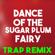 Dance of the Sugar Plum Fairy (Trap Remix) - Christmas Classics Remix
