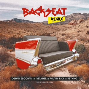 Backseat (Remix) [feat. Melymel, Philty Rich & Rey King] - Single Mp3 Download