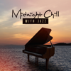 Midnight Chill with Jazz: Top 100, Jazz Club Lounge 2018, Opening Party, Best Selection, After Dark Relaxation - Amazing Chill Out Jazz Paradise