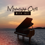 Midnight Chill with Jazz: Top 100, Jazz Club Lounge 2018, Opening Party, Best Selection, After Dark Relaxation