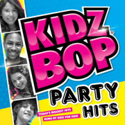 Kidz Bop Party Hits - KIDZ BOP Kids - KIDZ BOP Kids