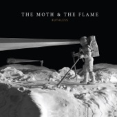 The Moth & The Flame - Only Just Begun