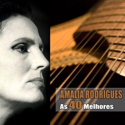 As 40 Melhores - Amália Rodrigues