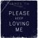 Please Keep Loving Me - James TW