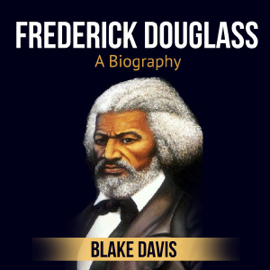 Frederick Douglass: A Biography (Unabridged) audiobook