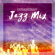 Instrumental Jazz Music Ambient & Jazz Music Collection Zone - Extraordinary Jazz Mix - Essential Collection for Jazz Lovers: Slow Bossa, Piano Bar, Smooth Moods, Swing Jazz, Gospel, Groove Beats & Dixieland