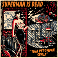 Superman Is Dead - Tiga Perompak Senja