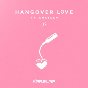 Hangover Love (feat. Shaylen) - Single Mp3 Download