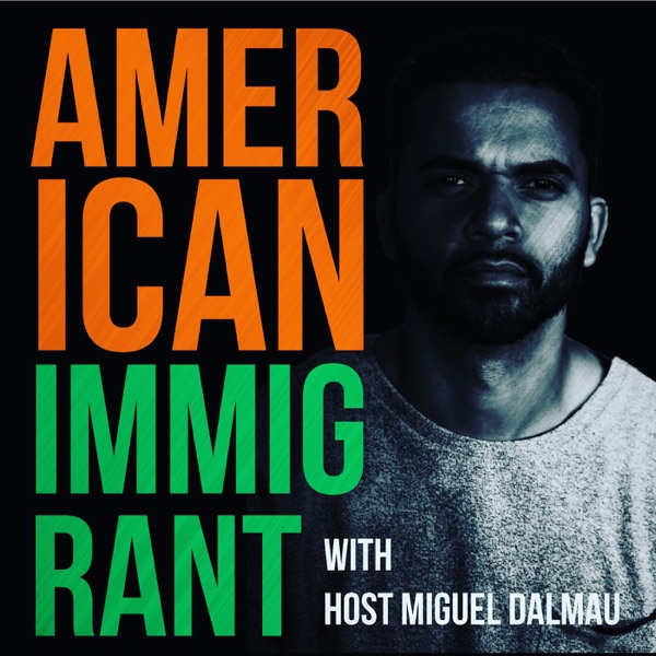 American Immigrant Podcast