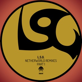 Netherworld remixes pt 1 single by lsg on apple music netherworld remixes pt 1 single lsg malvernweather Gallery