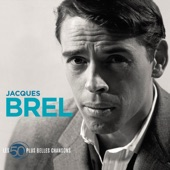 Jacques Brel - J'arrive
