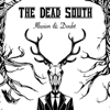 Illusion & Doubt - The Dead South