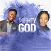 Mighty God feat Yvonne Single