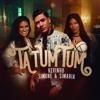Ta Tum Tum - Mc Kevinho & Simone & Simaria mp3