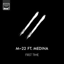 First Time by M-22, Medina