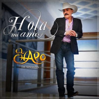 Hola Mi Amor - Single - El Chapo De Sinaloa
